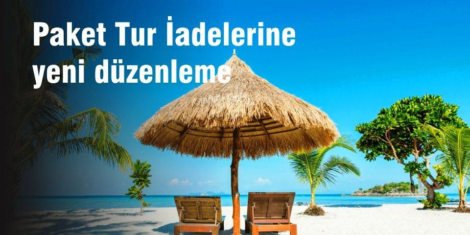 Paket tur iadelerinde Seyahat Acentelerinin müşterilerine yeni esneklik